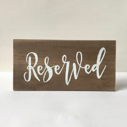 "Wooden ""Reserved"" Sign"